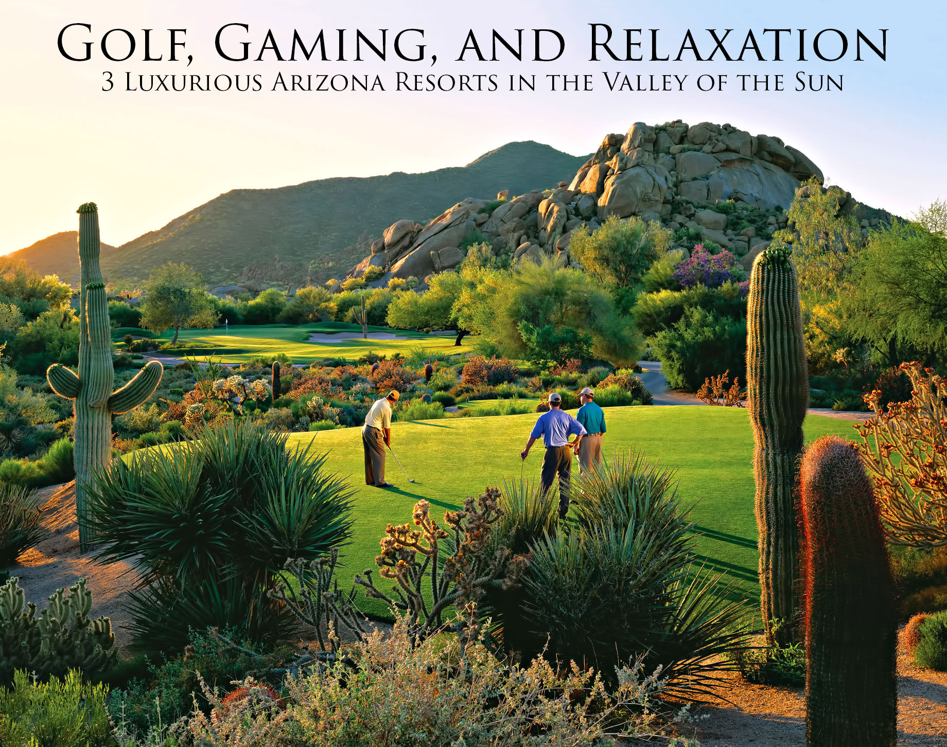 Golf, Gaming, and Relaxation - 3 Luxurious Arizona Resorts in the Valley of the Sun