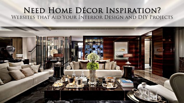 Need Home Decor Inspiration - Websites That Aid Your Interior Design and DIY Projects
