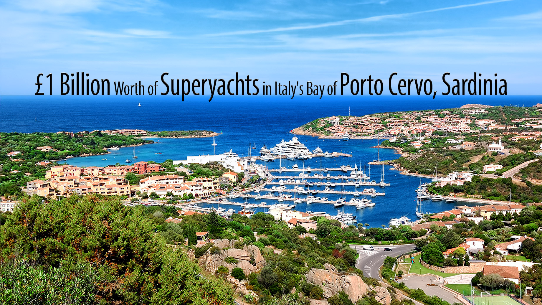 £1 Billion Worth of Superyachts in Italy's Bay of Porto Cervo, Sardinia