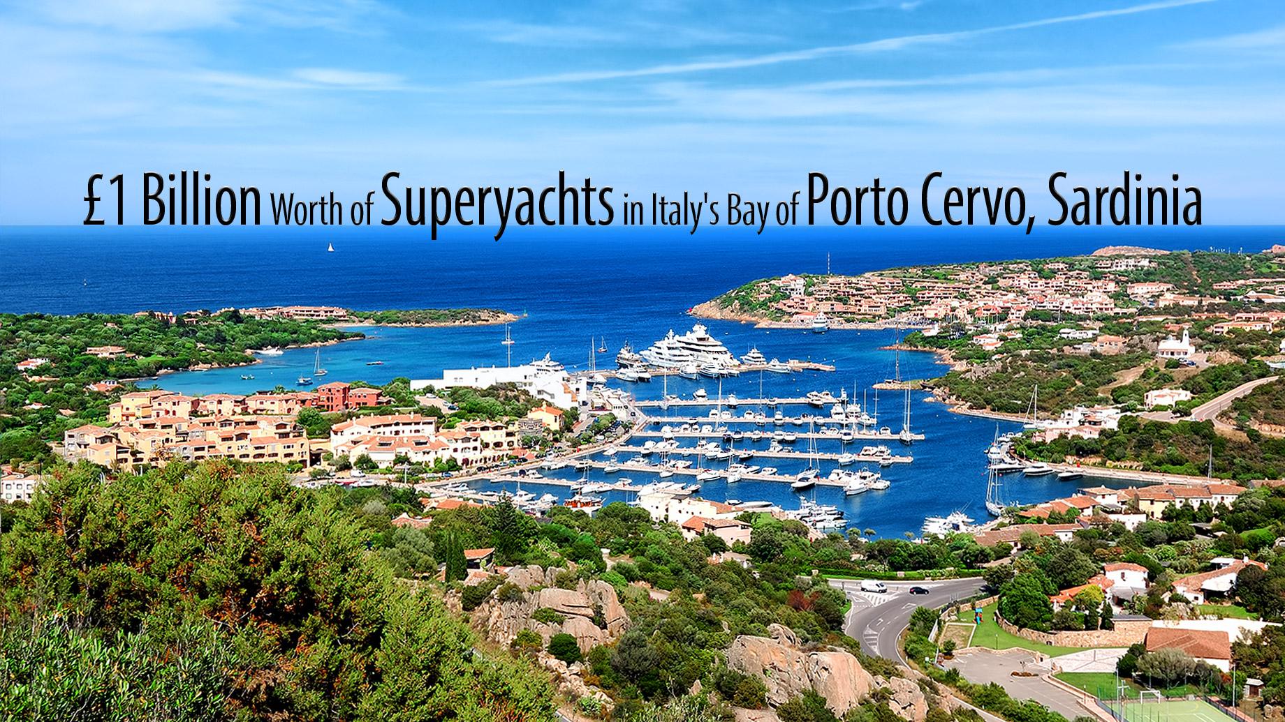 £1 Billion Worth of Superyachts in Italy's Bay of Porto Cervo, Sardinia