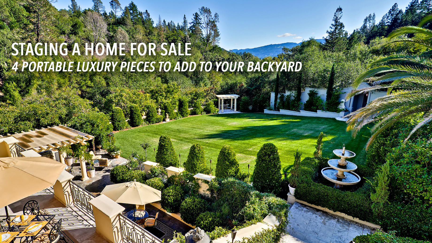 Staging a Home for Sale - 4 Portable Luxury Pieces to Add to Your Backyard