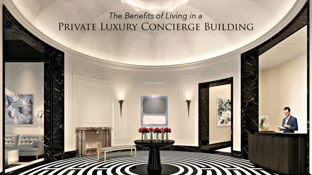 The Benefits of Living in a Private Luxury Concierge Building