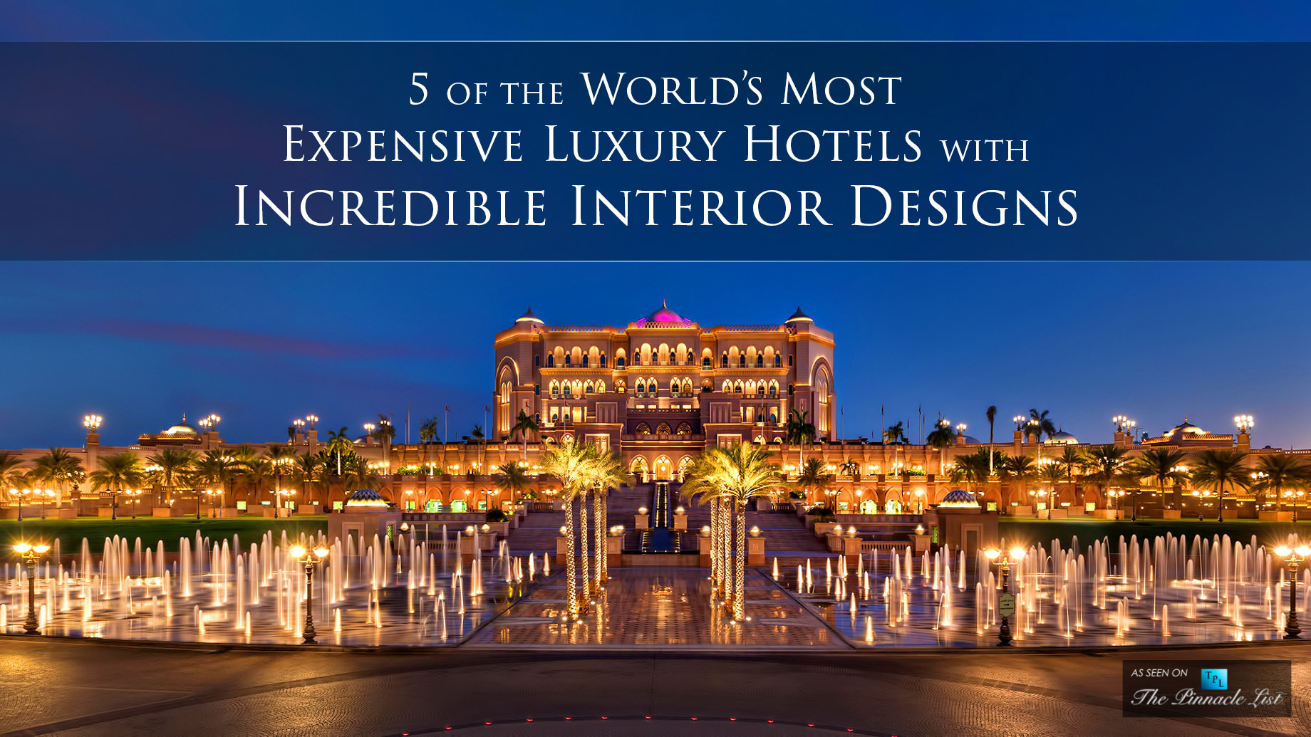 5 of the World's Most Expensive Luxury Hotels with Incredible Interior Designs