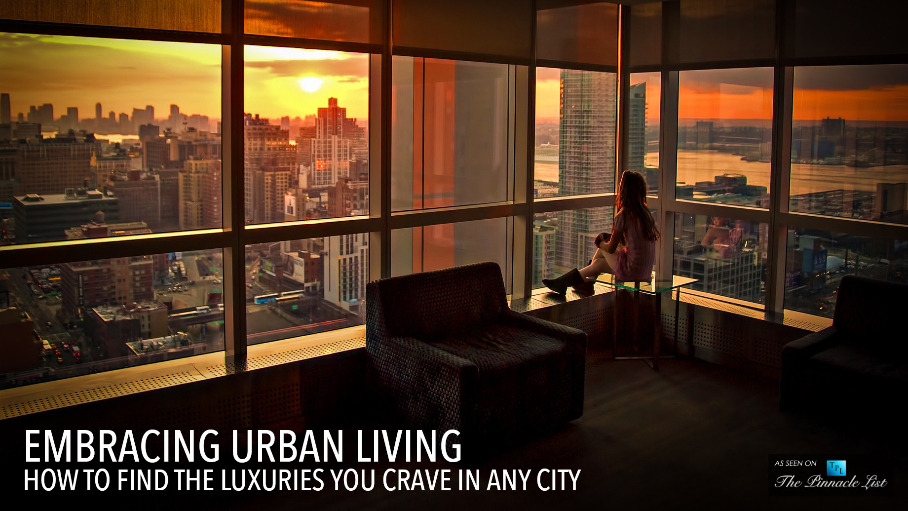 Embracing Urban Living - How to Find the Luxuries You Crave in Any City