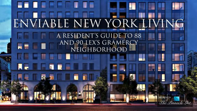 Enviable New York Living - A Resident's Guide to 88 and 90 Lex's Gramercy Neighborhood
