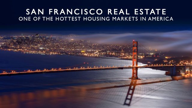 San Francisco Real Estate - One of the Hottest Housing Markets in America