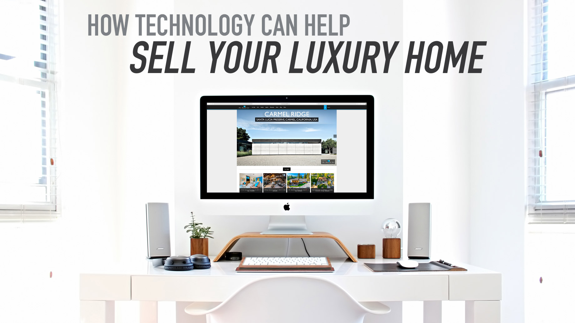 How Technology Can Help Sell Your Luxury Home