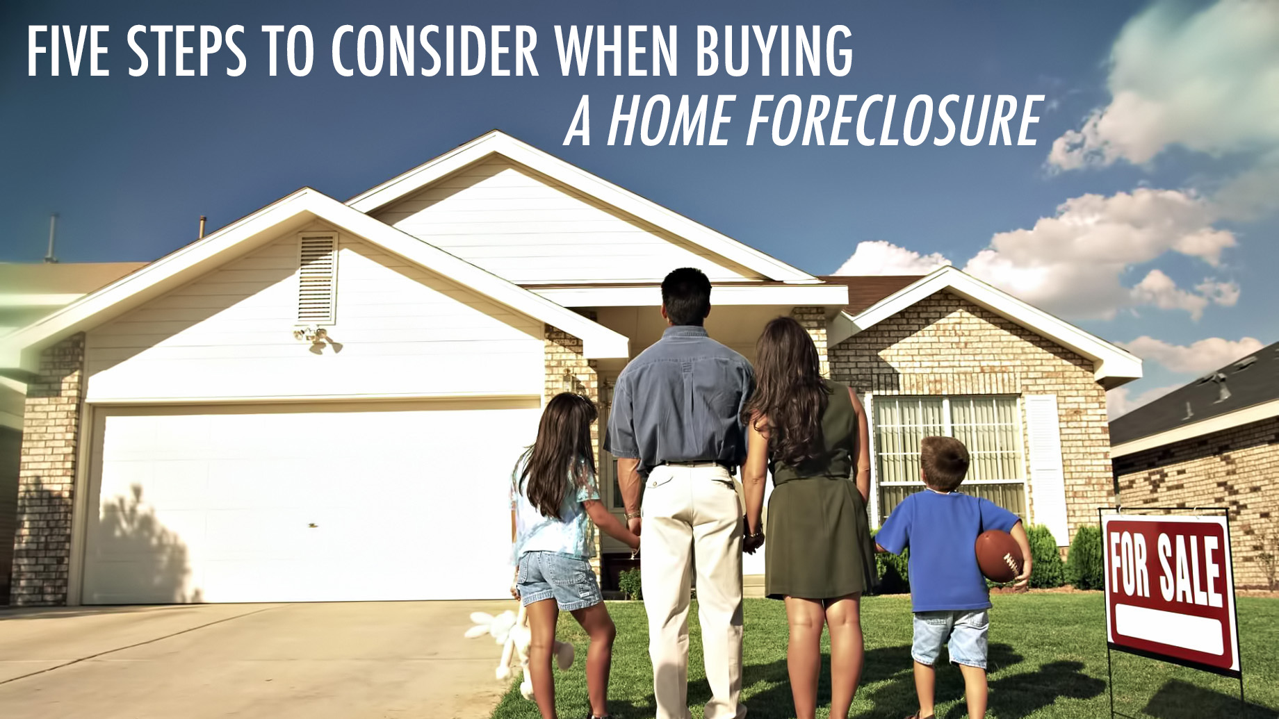 Five Steps to Consider When Buying a Home Foreclosure