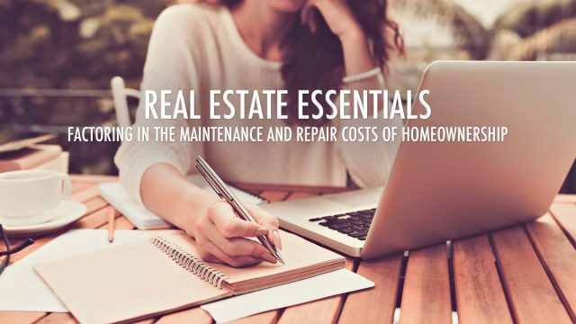 Real Estate Essentials - Factoring In The Maintenance and Repair Costs of Homeownership