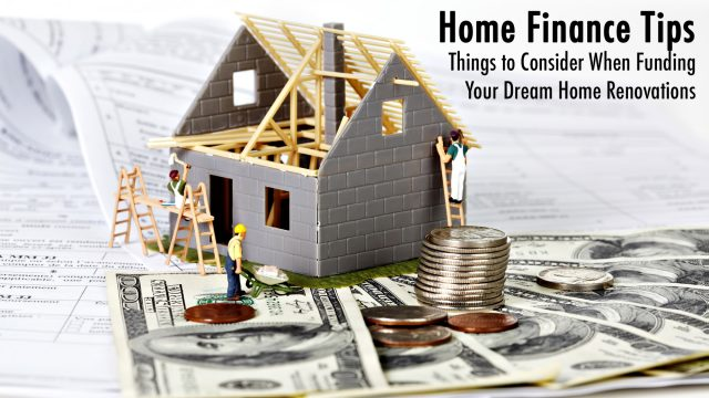 Home Finance Tips - Things to Consider When Funding Your Dream Home Renovations