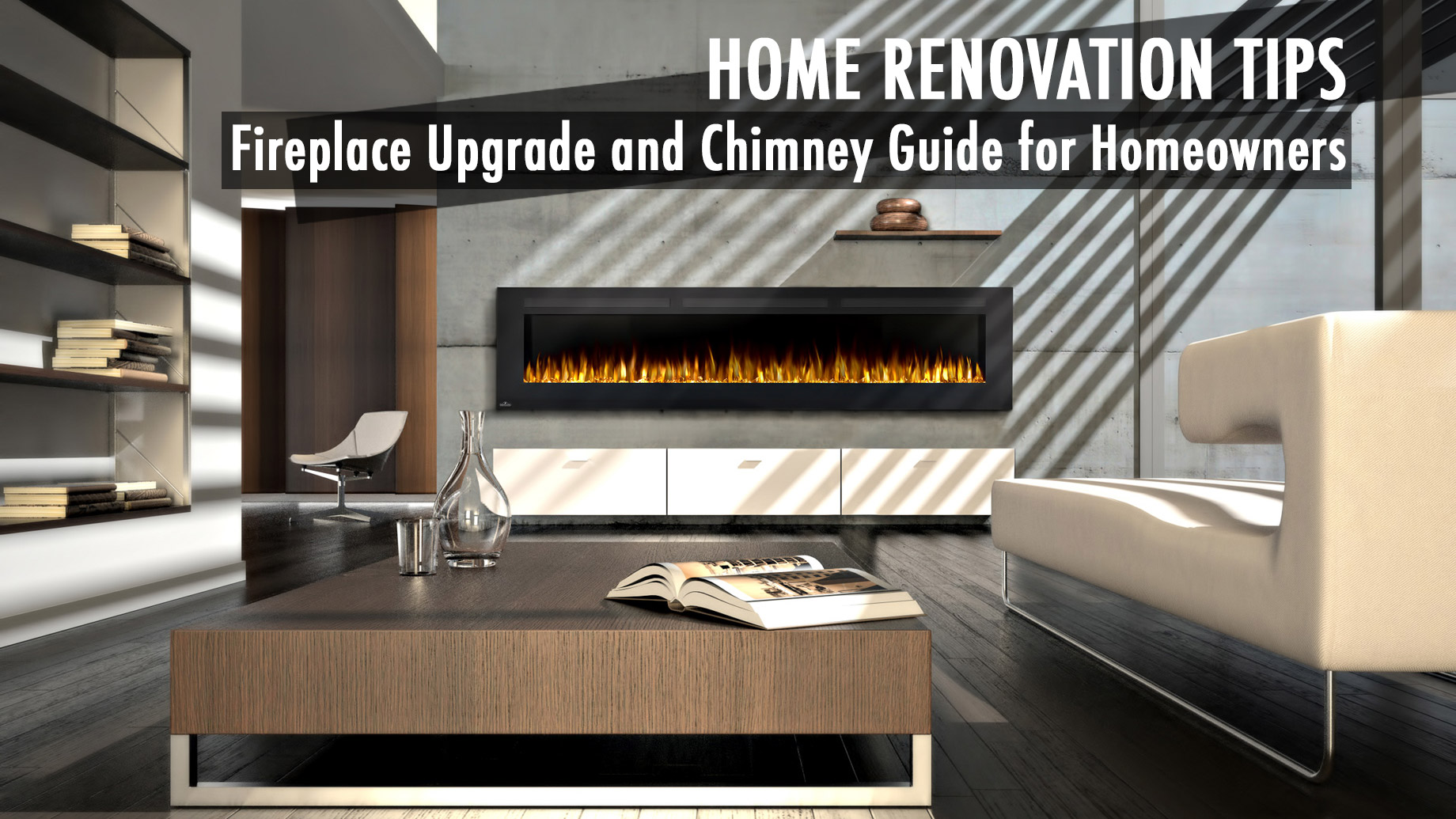 Home Renovation Tips - Fireplace Upgrade and Chimney Guide for Homeowners