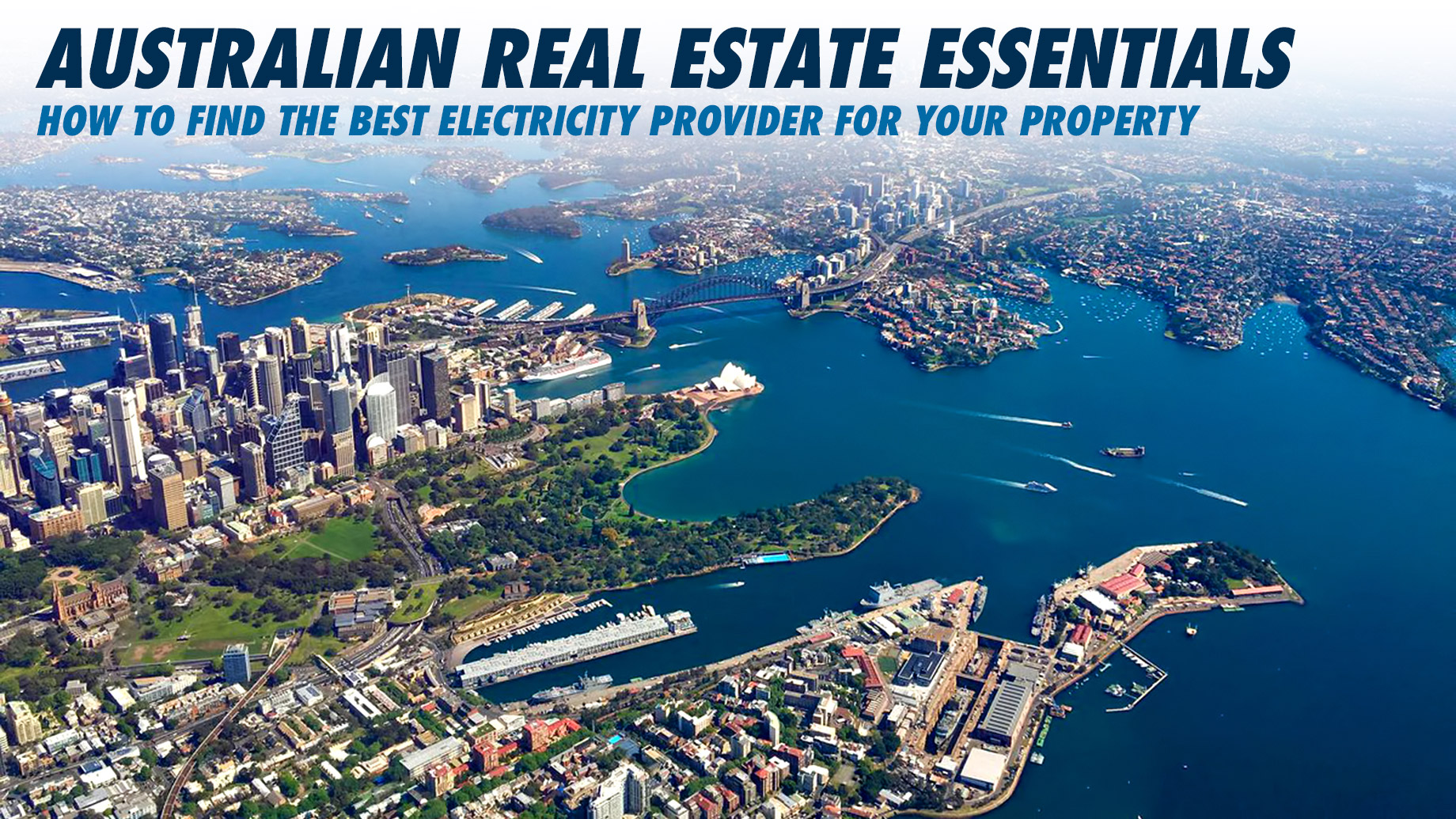Australian Real Estate Essentials - How to Find the Best Electricity Provider for Your Property