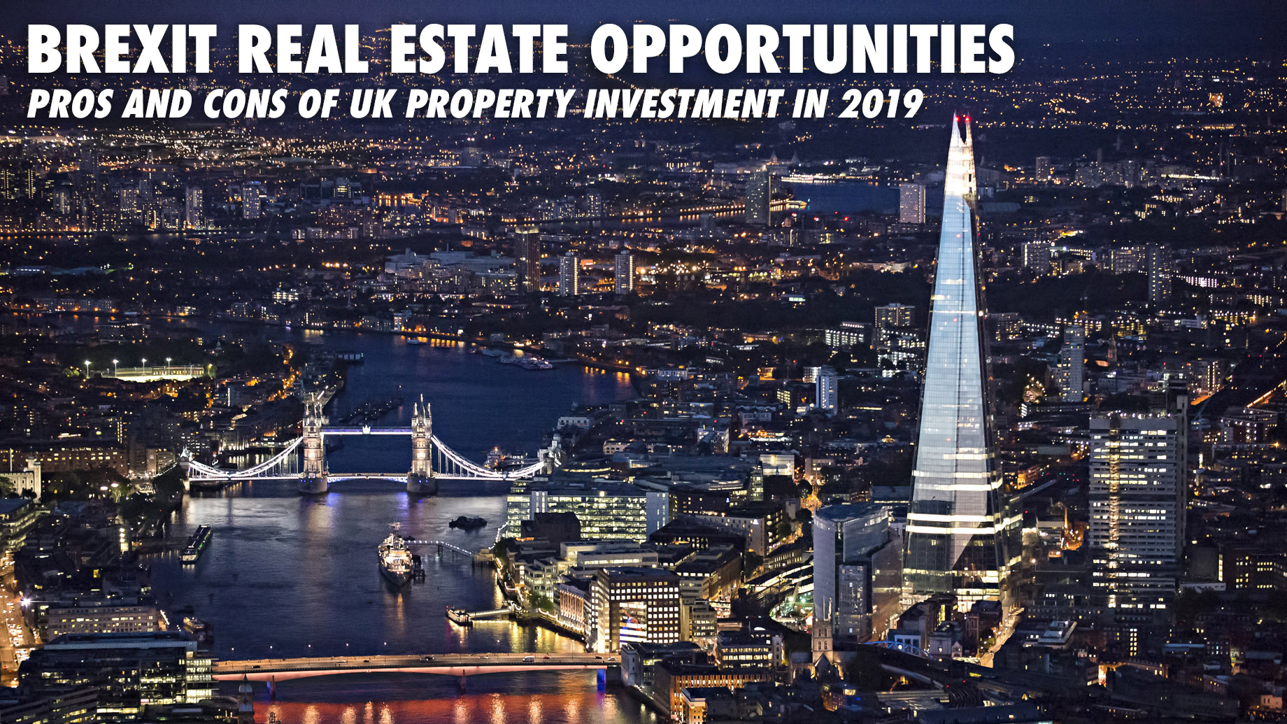 Brexit Real Estate Opportunities - Pros and Cons of UK Property Investment in 2019