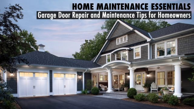 Home Maintenance Essentials - Garage Door Repair and Maintenance Tips for Homeowners