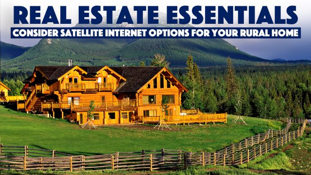 Real Estate Essentials - Consider Satellite Internet Options For Your Rural Home
