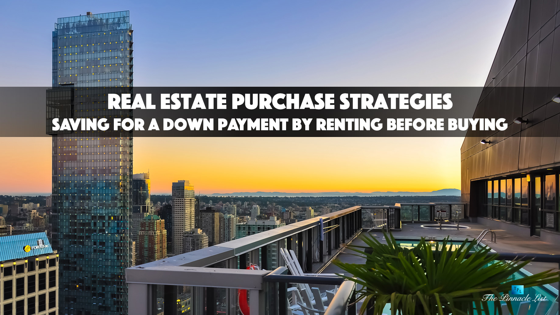 Real Estate Purchase Strategies - Saving for a Down Payment by Renting Before Buying