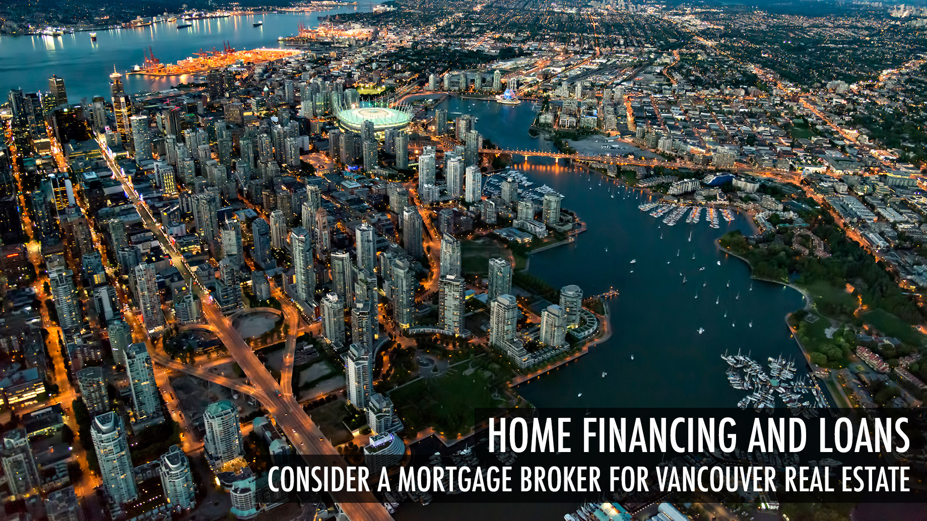 Home Financing and Loans - Consider a Mortgage Broker for Vancouver Real Estate