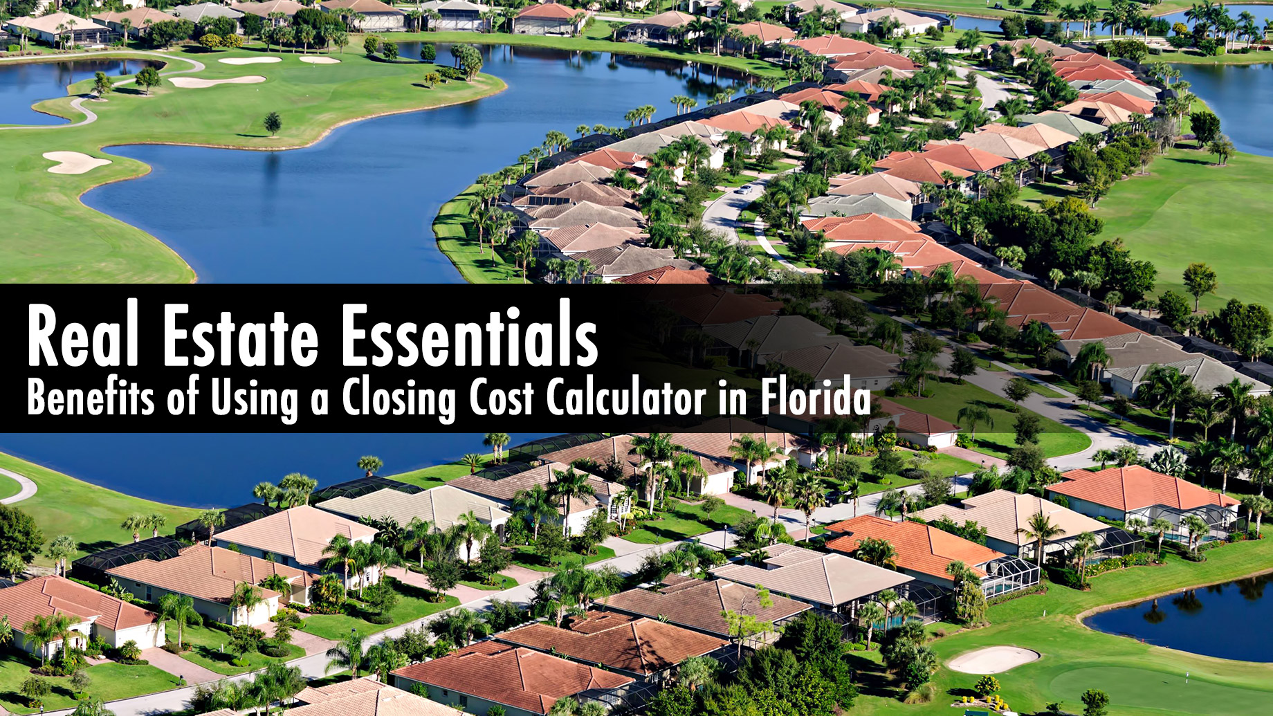 Real Estate Essentials - Benefits of Using a Closing Cost Calculator in Florida