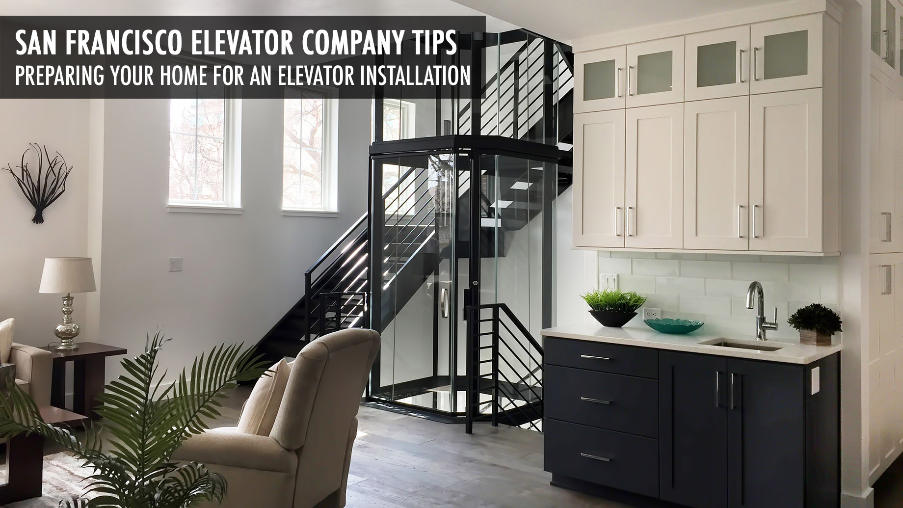 San Francisco Elevator Company Tips - Preparing Your Home for an Elevator Installation