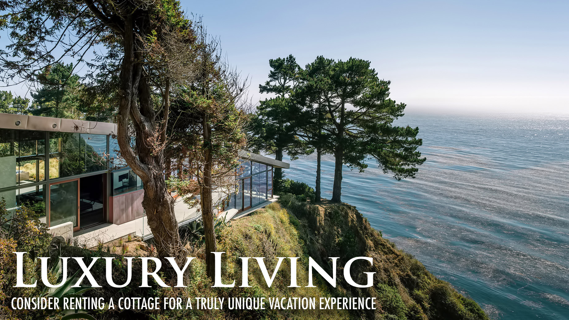 Luxury Living - Consider Renting a Cottage For a Truly Unique Vacation Experience