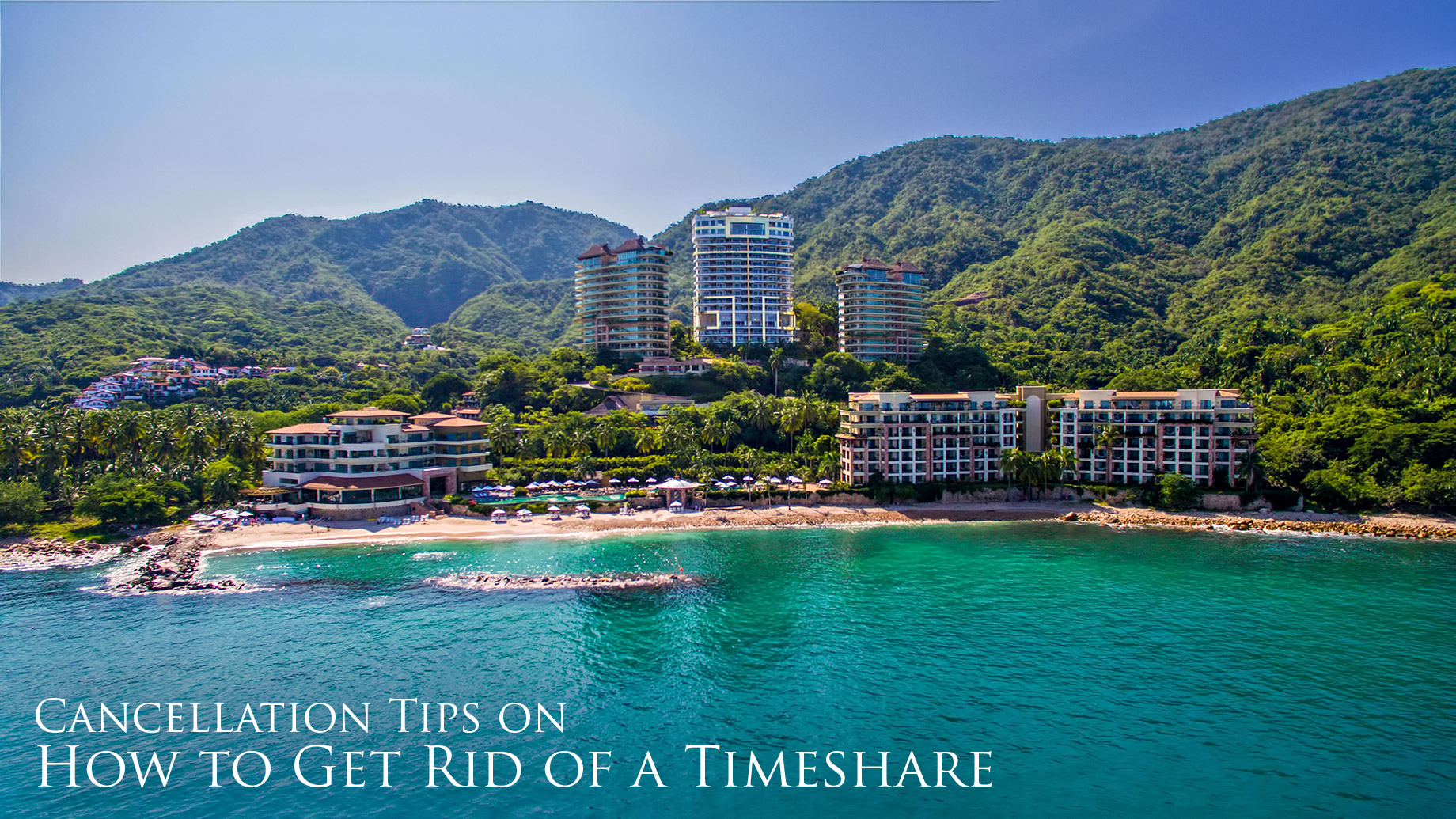 Cancellation Tips on How to Get Rid of a Timeshare