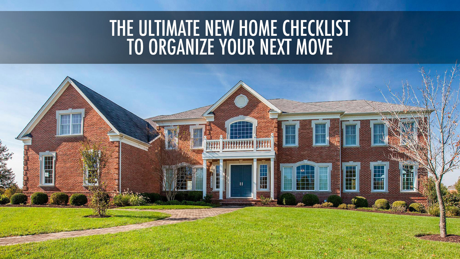 The Ultimate New Home Checklist to Organize Your Next Move