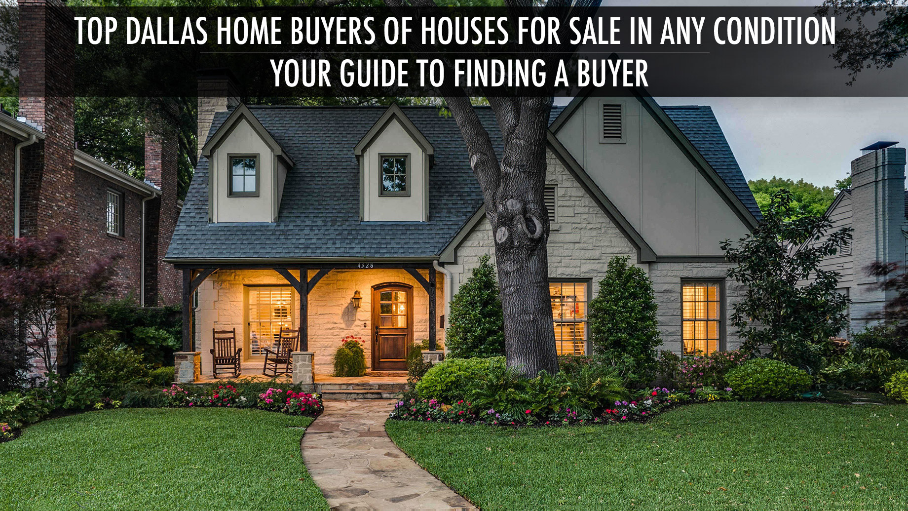 Top Dallas Home Buyers of Houses For Sale In Any Condition - Your Guide To Finding A Buyer
