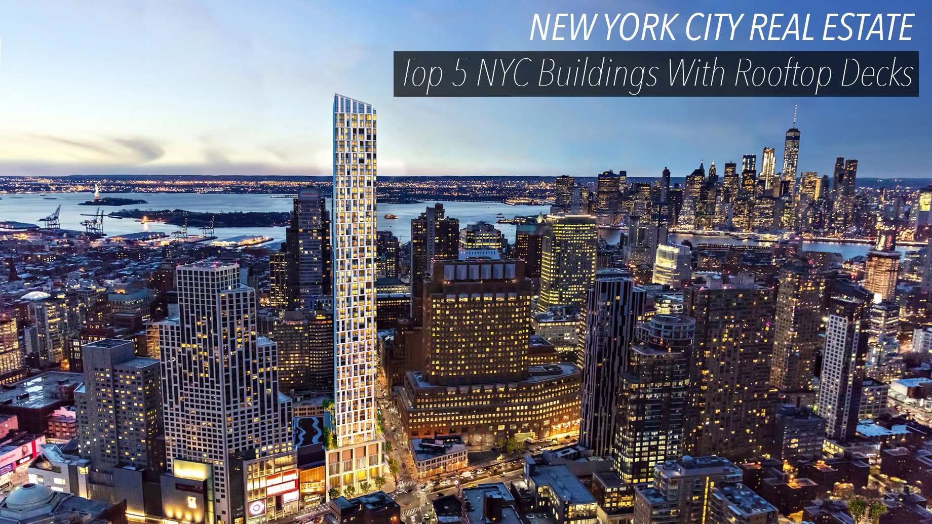 New York City Real Estate - Top 5 NYC Buildings With Rooftop Decks