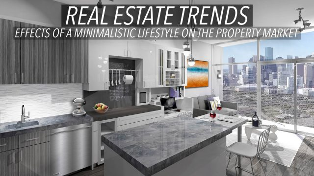 Real Estate Trends - Effects of a Minimalistic Lifestyle on the Property Market