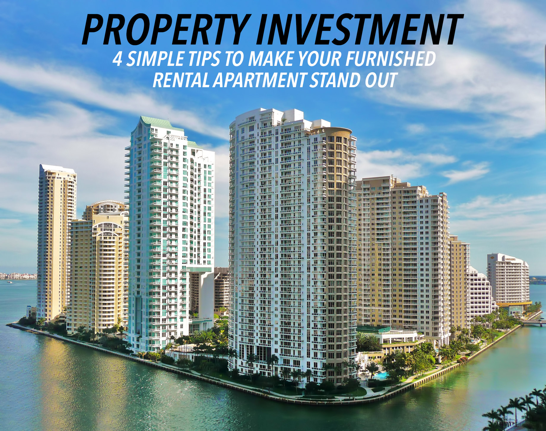 Property Investment - 4 Simple Tips to Make Your Furnished Rental Apartment Stand Out