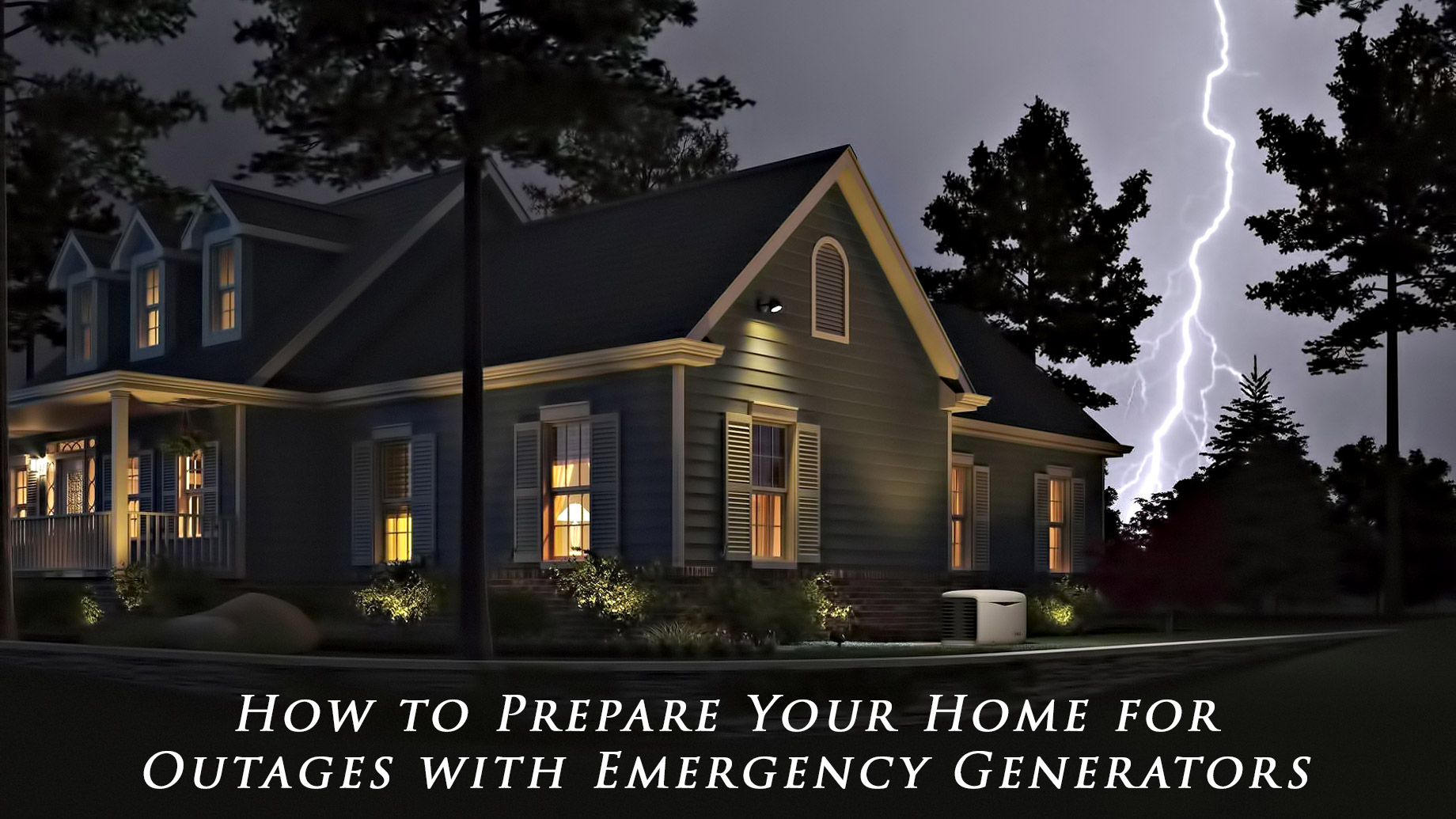 Homeowner Advice - How to Prepare Your Home for Outages with Emergency Generators
