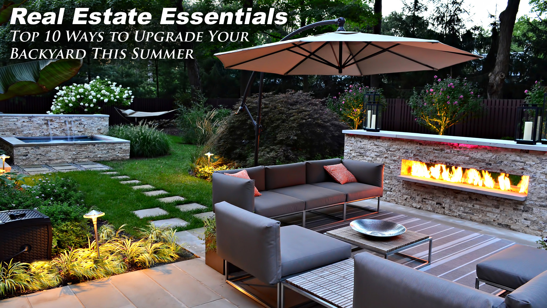 Real Estate Essentials - Top 10 Ways to Upgrade Your Backyard This Summer