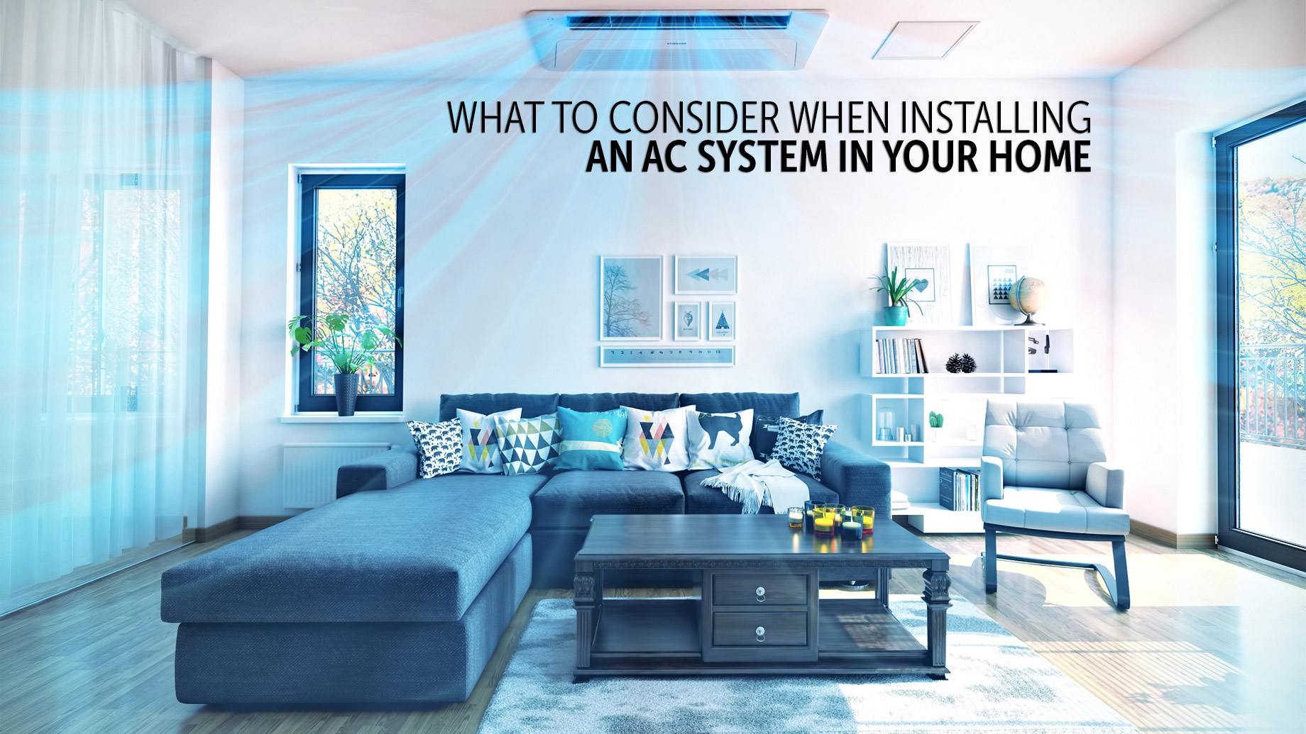 Real Estate Essentials - What To Consider When Installing An AC System In Your Home