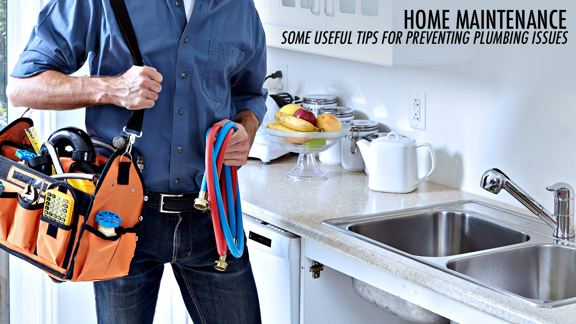 Home Maintenance - Some Useful Tips for Preventing Plumbing Issues