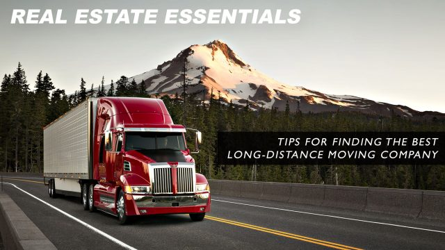 Real Estate Essentials - Tips for Finding the Best Long-Distance Moving Company