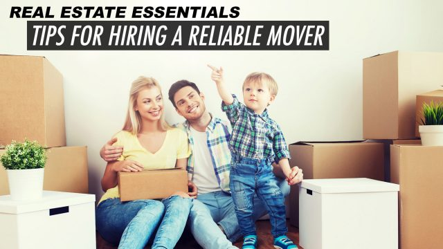 Real Estate Essentials - Tips for Hiring A Reliable Mover