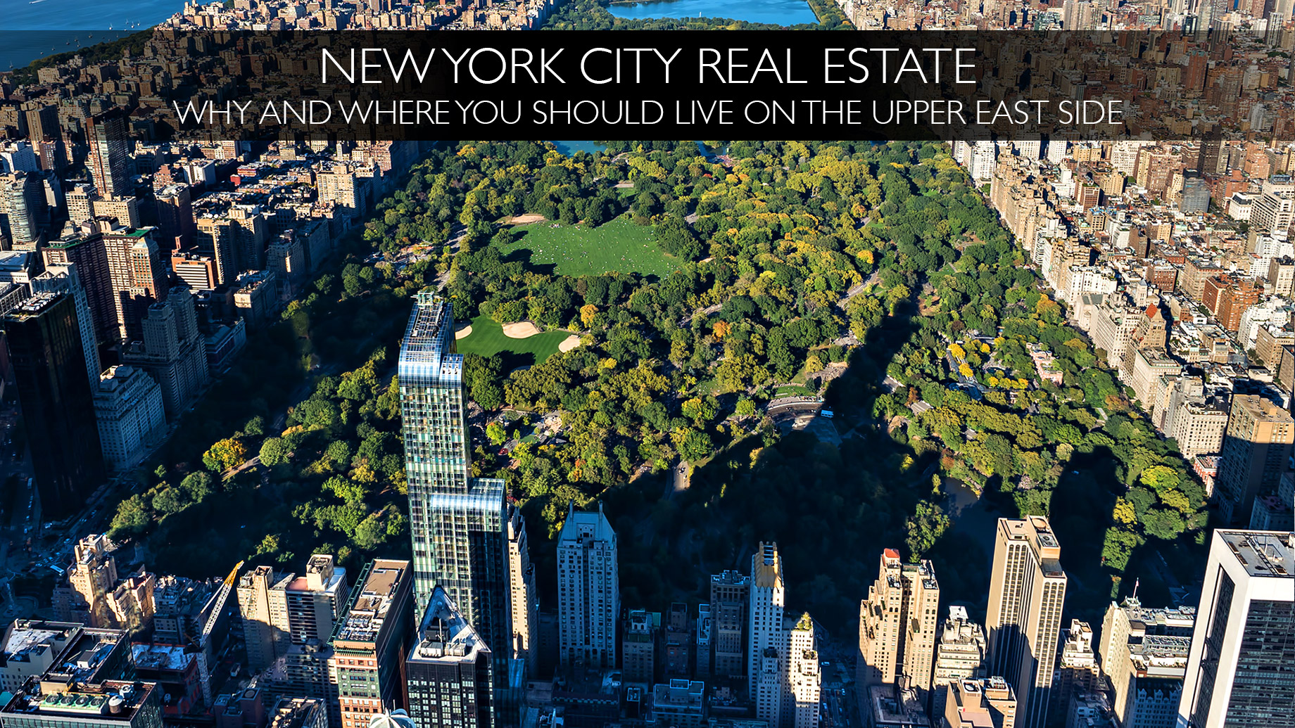 New York City Real Estate - Why and Where You Should Live on the Upper East Side