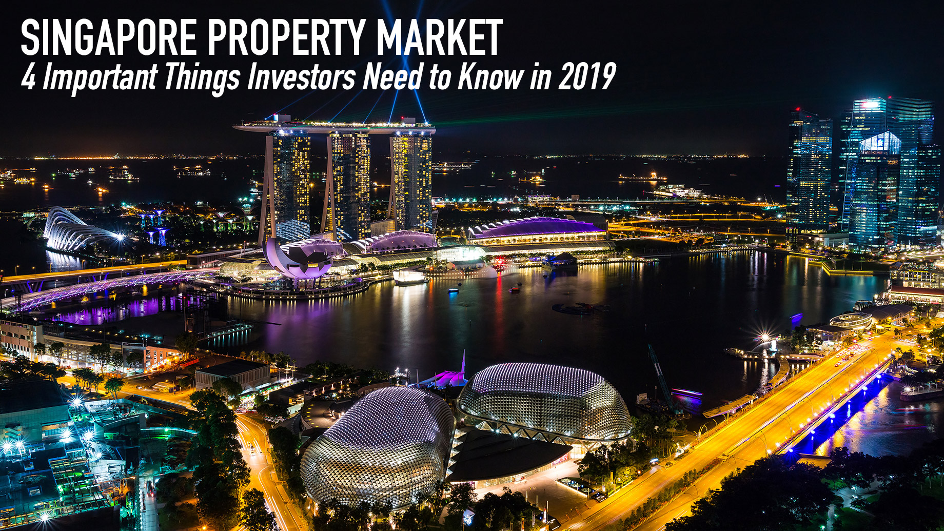 Singapore Property Market - 4 Important Things Investors Need to Know in 2019
