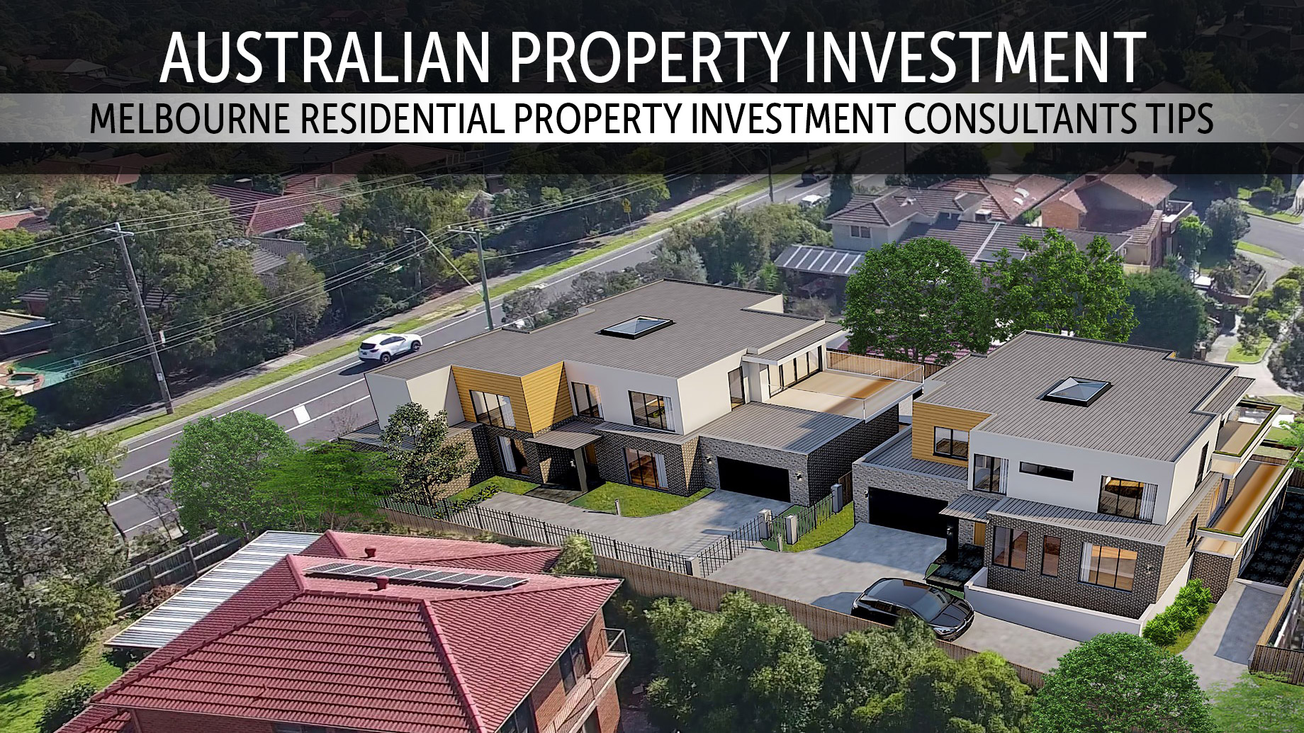 Australian Property Investment - Melbourne Residential Property Investment Consultants Tips