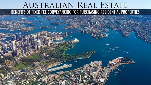 Australian Real Estate - Benefits of Fixed Fee Conveyancing for Purchasing Residential Properties
