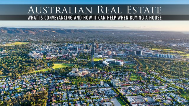 Australian Real Estate - What Is Conveyancing And How It Can Help When Buying A House