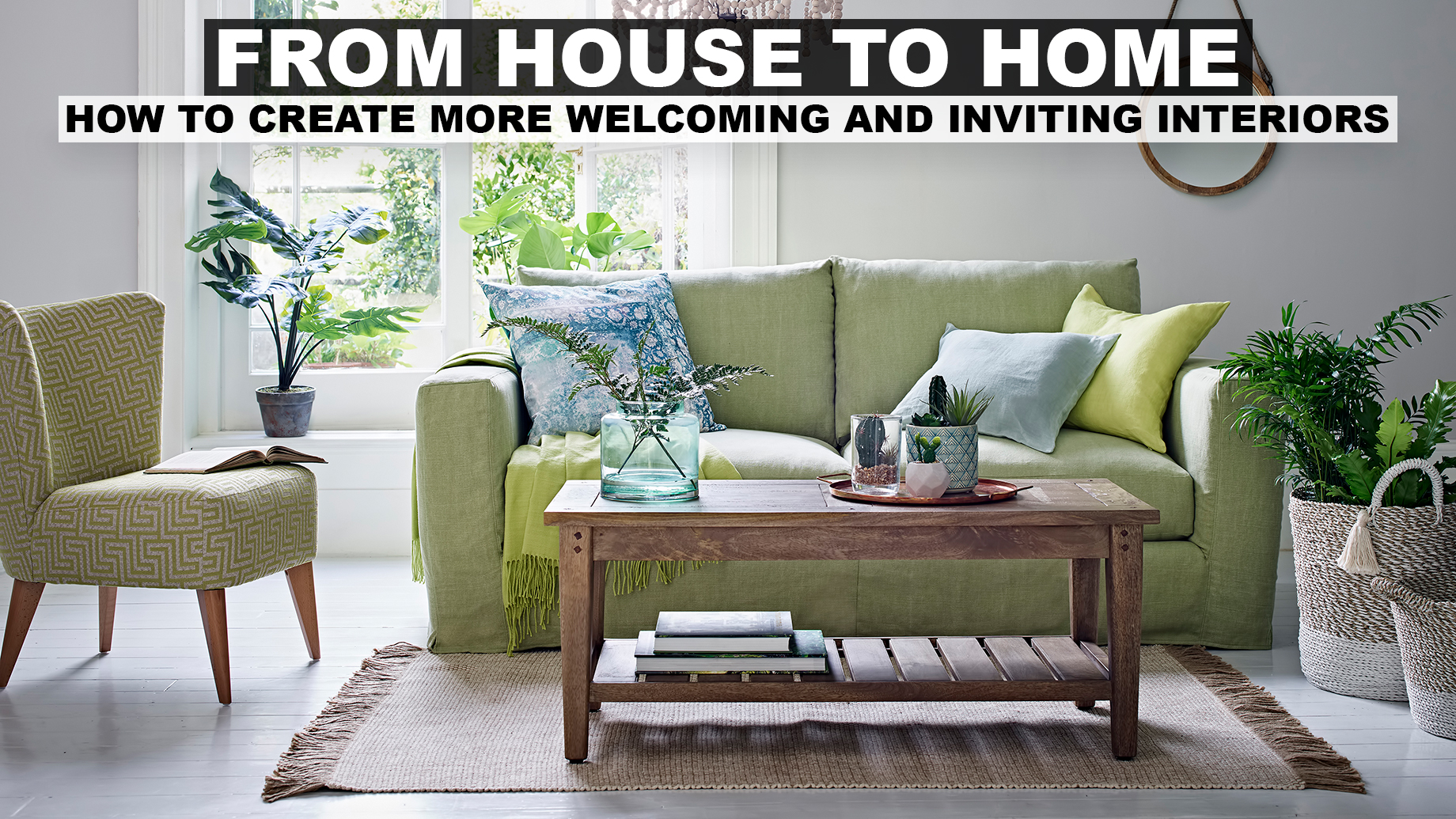 From House to Home - How to Create More Welcoming and Inviting Interiors