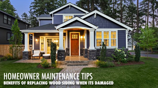 Homeowner Maintenance Tips - Benefits of Replacing Wood Siding When Its Damaged