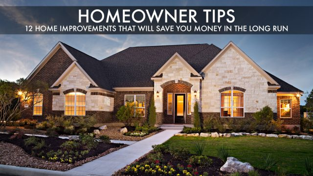 Homeowner Tips - 12 Home Improvements That Will Save You Money in the Long Run