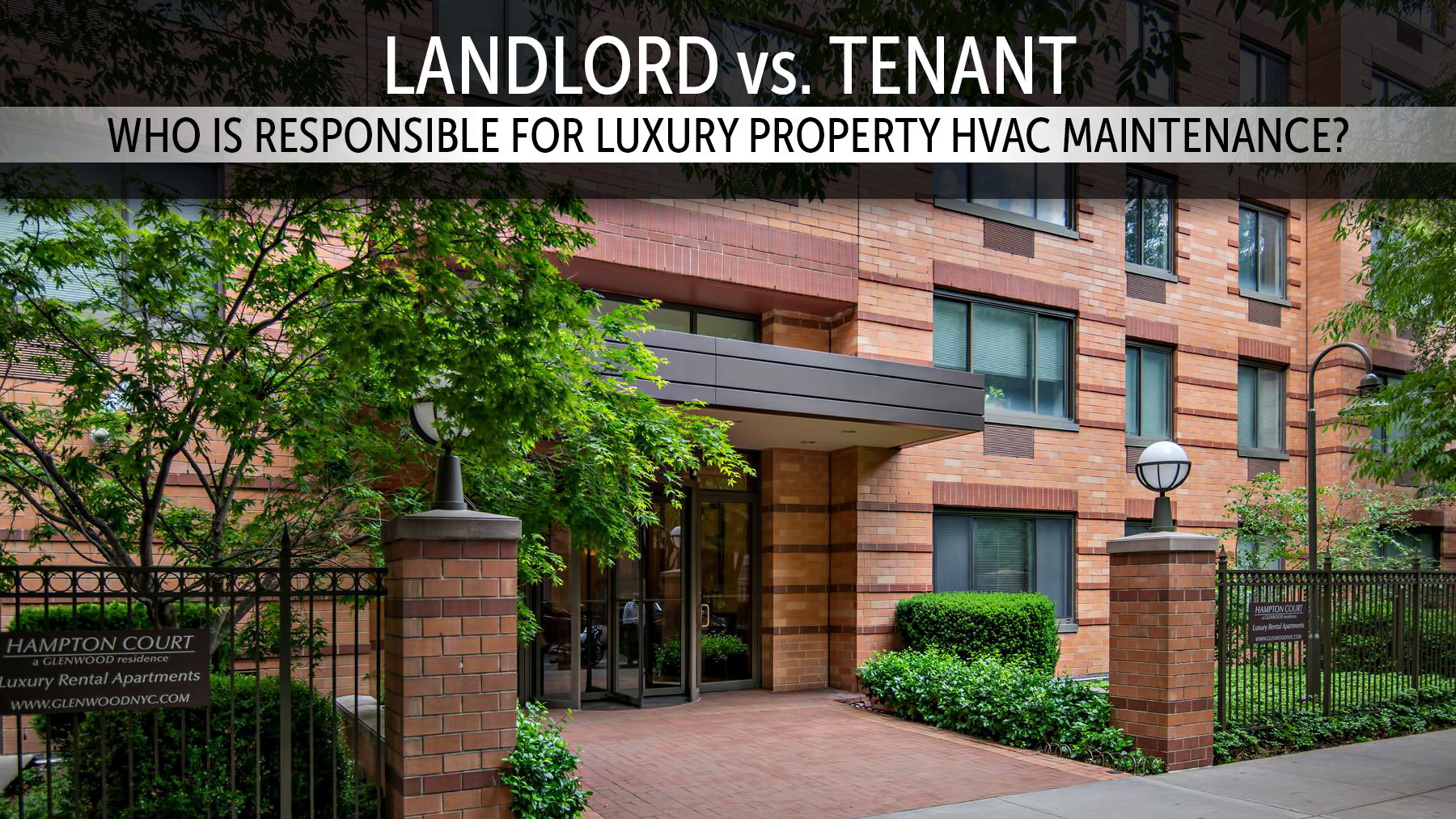 Landlord vs. Tenant - Who is Responsible for Luxury Property HVAC Maintenance?