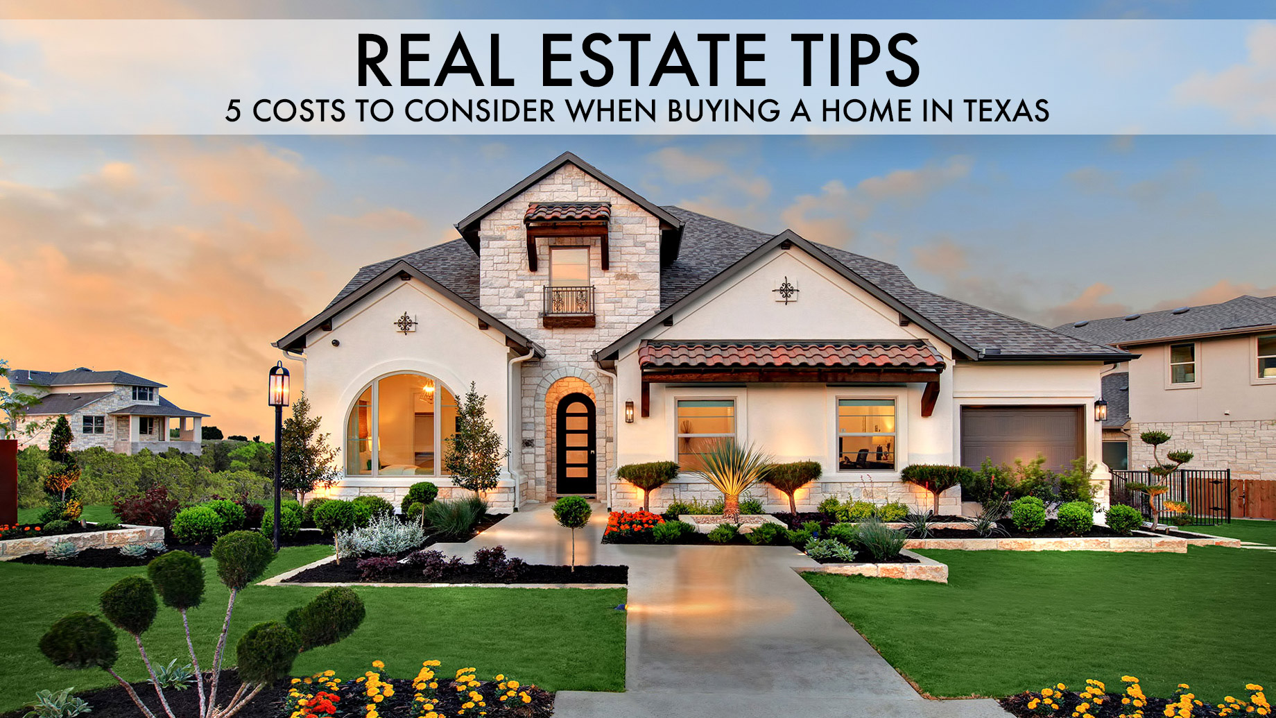 Real Estate Tips - 5 Costs to Consider When Buying a Home in Texas