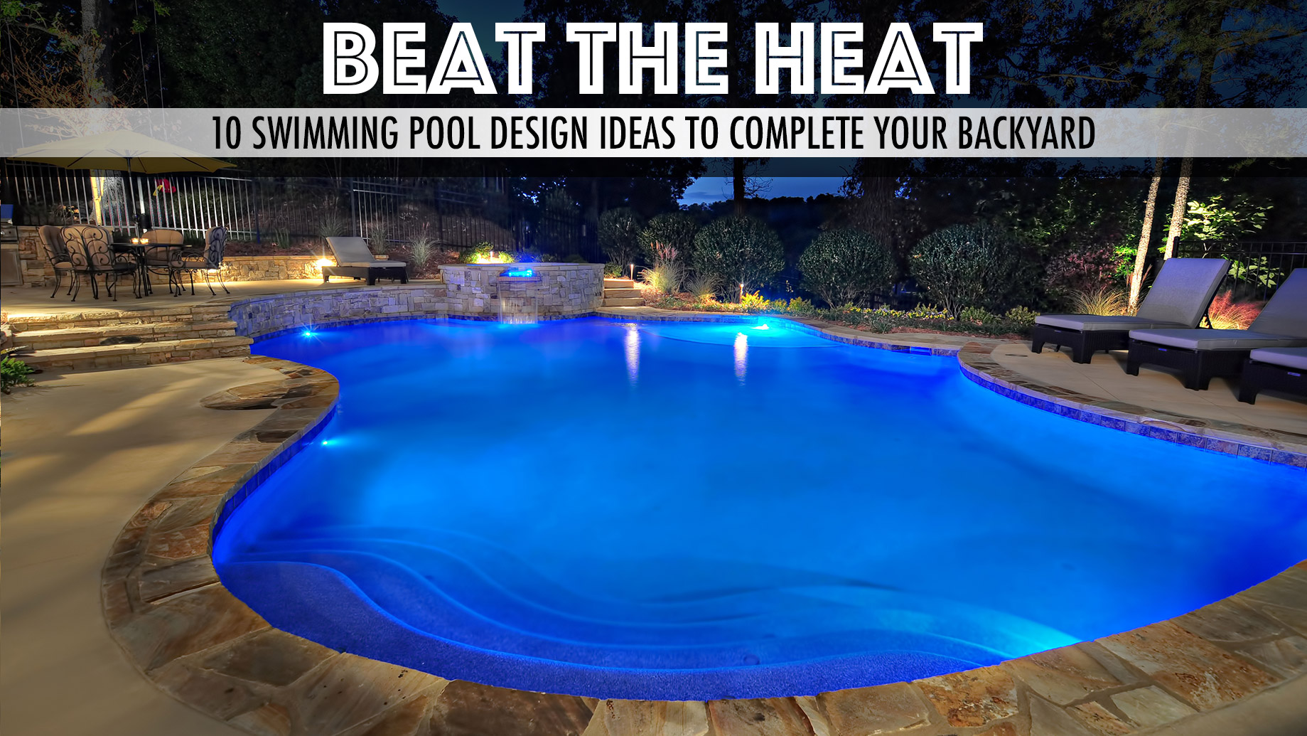 Beat The Heat 10 Swimming Pool Design Ideas To Complete Your Backyard The Pinnacle List