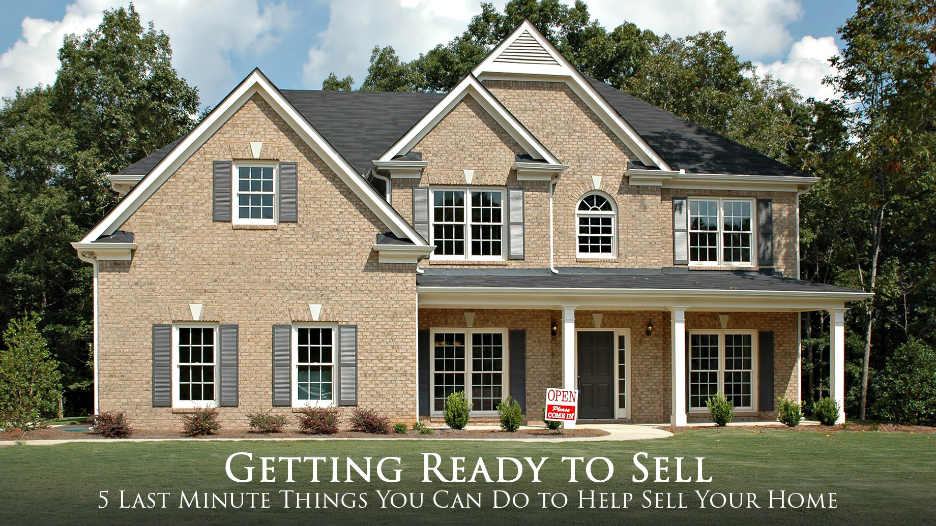 Getting Ready to Sell - 5 Last Minute Things You Can Do to Help Sell Your Home