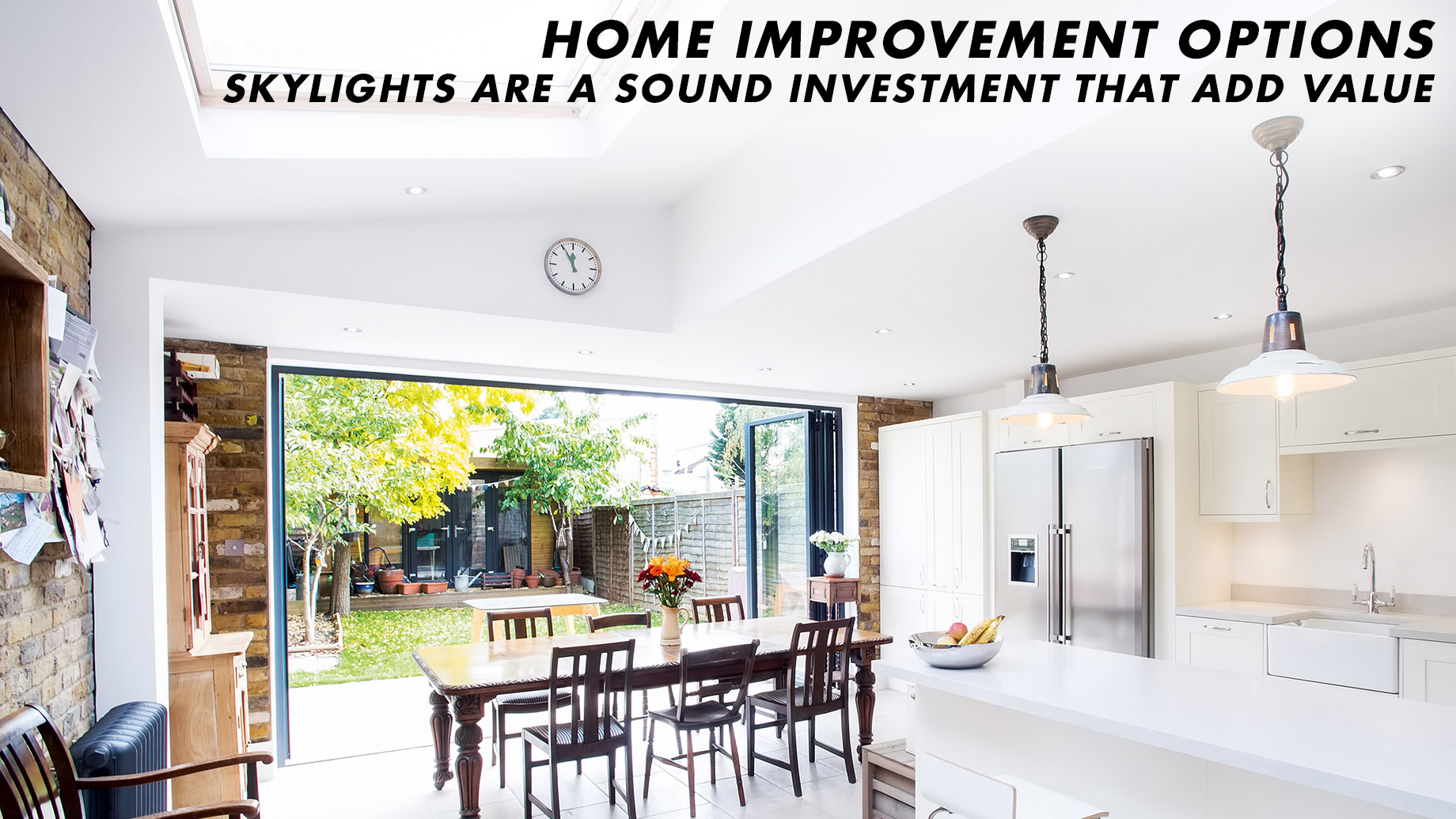Home Improvement Options - Skylights Are a Sound Investment That Add Value