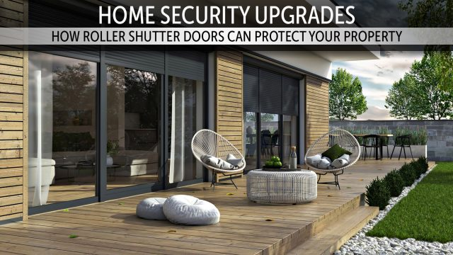Home Security Upgrades - How Roller Shutter Doors Can Protect Your Property